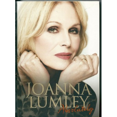 Joanna Lumley Signed Book (Absolutely)
