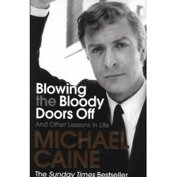 Michael Caine Signed Book (Blowing The Bloody Doors Off)