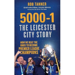 Rob Tanner Signed Book (5000-1: The Leicester City Story)
