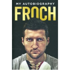 Carl Froch Signed Book (Froch: My Autobiography)