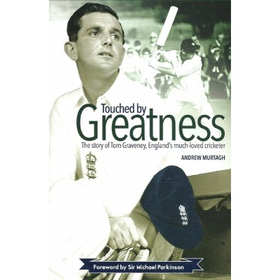 Tom Graveney Signed Book (Touched By Greatness)